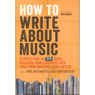 Marc Woodworth & Ally Jane Grossan - How To Write About Music