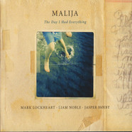 Malija - The Day I Had Everything