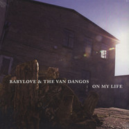 Babylove & The Van Dangos - On My Life