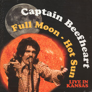 Captain Beefheart - Full Moon: Hot Sun Live In Kansas