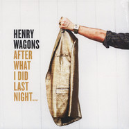 Henry Wagons - After What I Did Last Night