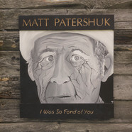 Matt Patershuk - Was So Fond Of You