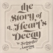 Kristoffer Aström - The Story Of A Heart's Decay