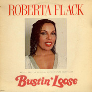 Roberta Flack - Bustin' Loose (Music From The Original Motion Picture Soundtrack)