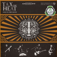 Tax The Heat - Fed The Lions Black Vinyl Edition