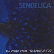Sendelica - I'll Walk With The Stars For You Black Vinyl Edition