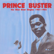 Prince Buster - The Blue Beat Singles 1961-1962