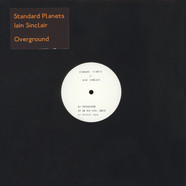 Iain Sinclair & Standard Planets - Overground EP