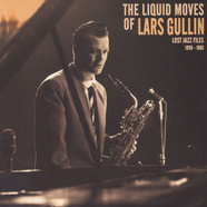 Lars Gullin - The Liquid Moves Of Lars Gullin