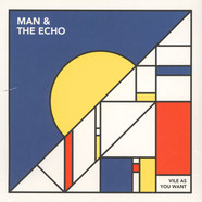Man & The Echo - Vile As You Want
