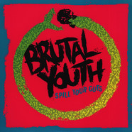 Brutal Youth - Spill Your Guts
