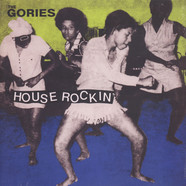 Gories, The - Houserockin'