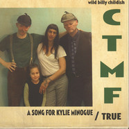 Wild Billy Childish & CTMF - A Song For Kylie Minogue / True
