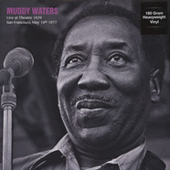 Muddy Waters - 1839 Theatre, San Francisco, May 14th 1977 180g Vinyl Edition