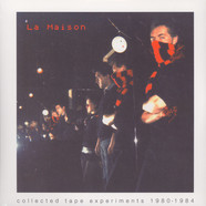 La Maison - Collected Tape Experiments 1980-1984
