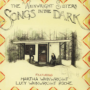 Wainwright Sisterse, The - Songs In The Dark