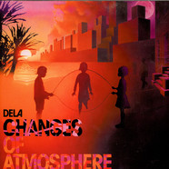Dela - Changes Of Atmosphere