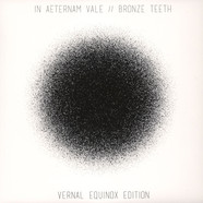 In Aeternam Vale / Bronze Teeth - Vernal Equinox Edition