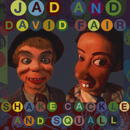 Jad & David Fair - Shake, Cackle And Squall
