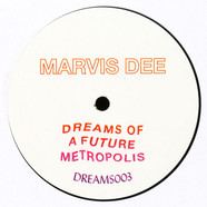 Marvis Dee - Dreams Of A Future Metropolis