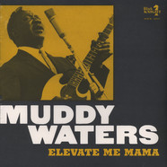 Muddy Waters - Elevate Me Mama