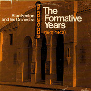 Stan Kenton And His Orchestra - The Formative Years