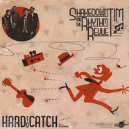 Shakedown Tim & The Rhythm Revue - Hard To Catch