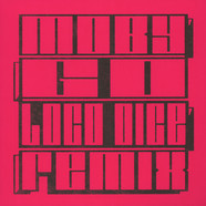Moby - Go Loco Dice Remixes