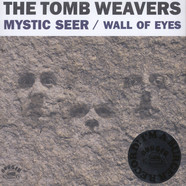Tomb Weavers, The - Wall Of Eyes / Mystic Seer