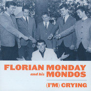 Florian Monday & His Mondos - I'm Crying / Rip It Rip It Up