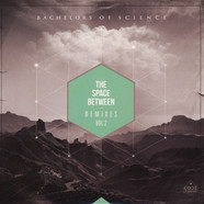 Bachelors Of Science - The Space Between Remixes Volume 2