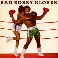 Bobby Glover - Bad Bobby Glover