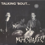Milkshakes, The - Talking 'Bout