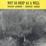 Myriam Gendron - Not So Deep As A Well