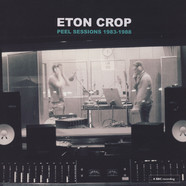 Eton Crop - Peel Sessions 1983-1988