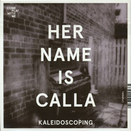 Her Name Is Calla / Deadwall - Kaleidscope / The Talk