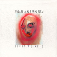Balance & Composure - Light We Made