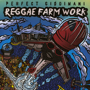 Perfect Giddimani - Reggae Farm Work