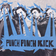 Punch Punch Kick - Punch Punch Kick