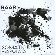 Somatic Responses - Raar 005