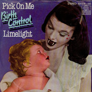 Birth Control - Pick On Me
