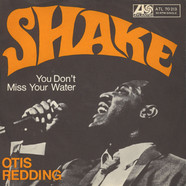 Otis Redding - Shake / You Don't Miss Your Water