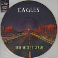Eagles - Dark Desert Highways Picture Disc Edition