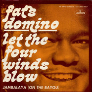 Fats Domino - Let The Four Winds Blow / Jambalaya (On The Bayou)