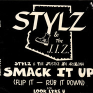 Stylz & The J.I.Z. - Smack It Up