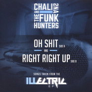 Chali 2Na & The Funk Hunters - Oh Shit / Right Right Up