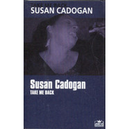 Susan Cadogan - Take Me Back