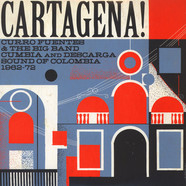 V.A. - Cartagena! Curro Fuentes & The Big Band Cumbia And Descarga Sound Of Colombia 1962-72