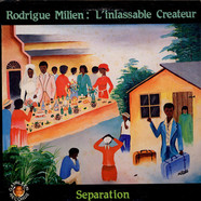 Rodrigue Milien - L'inlassable Createur - Seperation