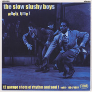 Slow Slushy Boys - Whelk Time!